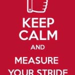 Keep Calm And Measure Your Stride