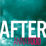 My thoughts on After by Anna Todd