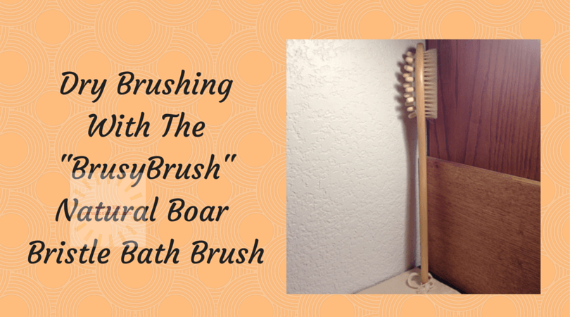 Dry Brushing with the BrusyBrush Bath Brush