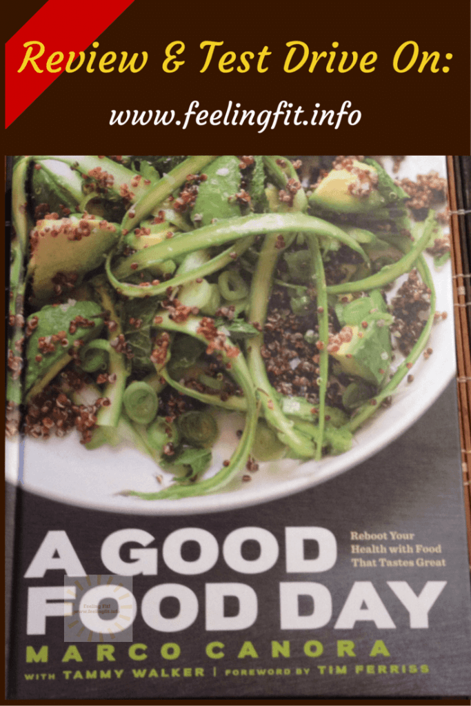 A review and recipe test drive for A Good Food Day by Marco Canora and Tammy Walker.
