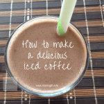 How To Make a Delicious iced Coffee