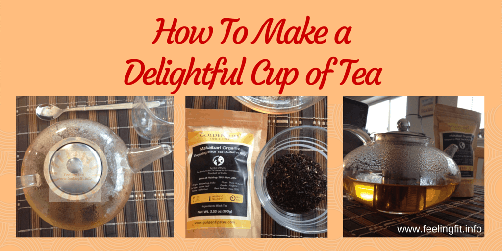 How To Make A Delightful Cup of Tea