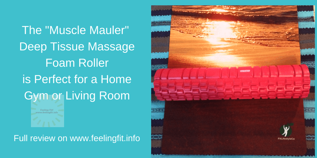 A review of the Muscle Mauler Foam Roller on www.feelingfit.info
