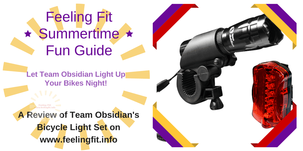 Review of Team Obsidian Bicycle Light Set for the www.feelingfit.info Summertime Fun Guide.