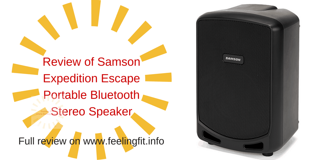 A review of the Samson Expedition Escape Bluetooth Speaker on www.feelingfit.info