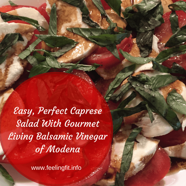 How to make the perfect Carprese Salad using Gourmet Living Balsamic Vinegar via www.feelingfit.info #foodie #bloggersperks