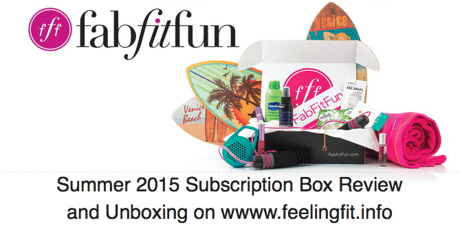 fabfitfun Summer 2015 subscription box for women review and unboxing from www.feelingfit.info