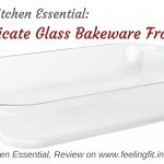 A Kitchen Essential: Borosilicate Glass Bakeware