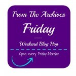 From The Archives Friday Weekend Blog Hop