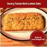 Lemon Tuscan Herb Seasoned Savory Cake Recipe