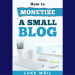 Review: How To Monetize a Small Blog by Luke Weil