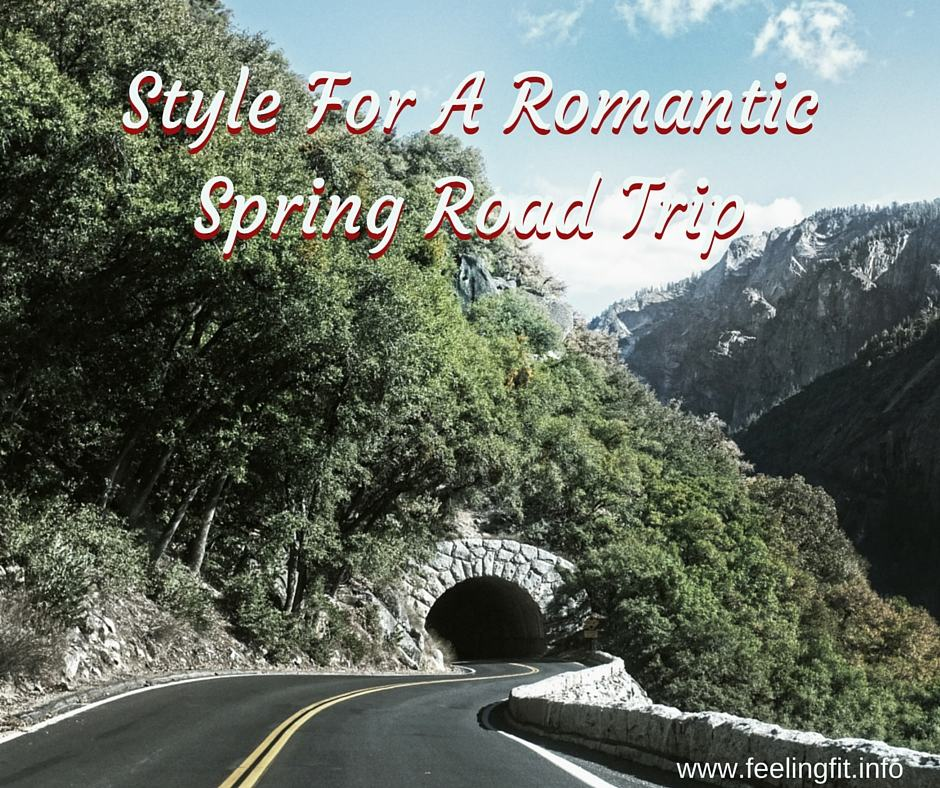 Style For A Romantic Spring Road Trip