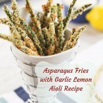 "<span class=""entry-title-primary"">Asparagus Fries with Garlic Lemon Aioli Recipe</span> <span class=""entry-subtitle"">A Guest Recipe From Brooke Griffin Author of Skinny Suppers</span>"