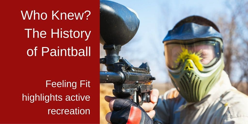 Who Knew?The History of Paintball