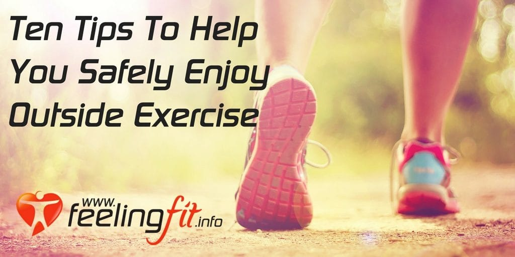Ten Ways To Stay Safe Exercising Outside