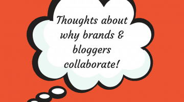 Thoughts about collaborations between brands and bloggers